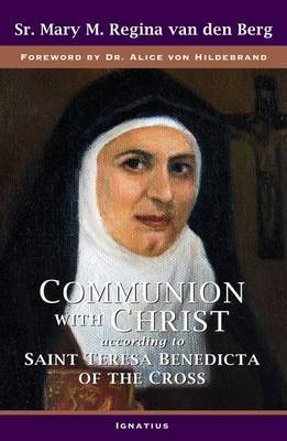Communion with Christ: According to Saint Teresa Benedicta of the Cross