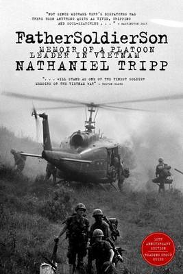 Father Soldier Son: Memoir of a Platoon Leader in Vietnam