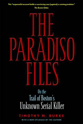 The Paradiso Files: On the Trail of Boston's Unknown Serial Killer