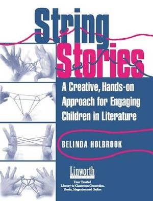 String Stories: A Creative, Hands-on Approach for Engaging Children in Literature