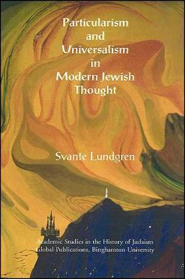 Particularism and Universalism in Modern Jewish Thought