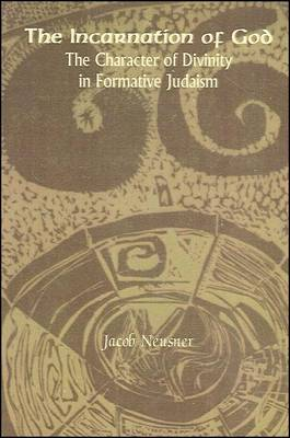 The Incarnation of God: The Character of Divinity in Formative Judaism