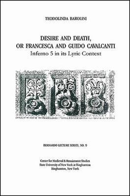 Desire and Death, or Francesca and Guido Cavalcanti: Inferno 5 in Its Lyric Context