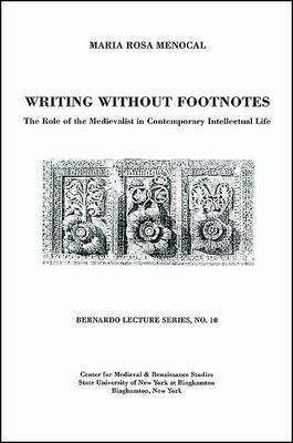 Writing Without Footnotes: The Role of the Medievalist in Contemporary Intellectual Life