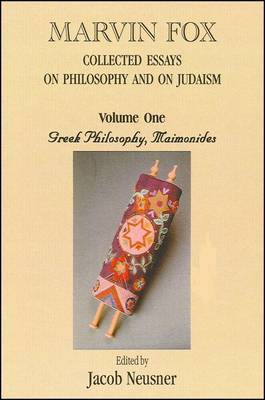 Marvin Fox: Collected Essays on Philosophy and on Judaism: Greek Philosophy, Maimonides: v. 1