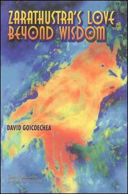 Zarathustra's Love Beyond Wisdom