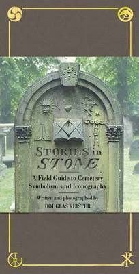 Stories in the Stone: The Complete Illustrated Guide to Cemetery Symbolism