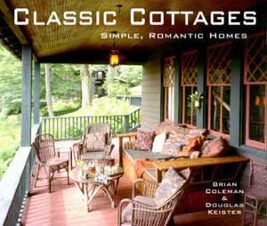 Classic Cottages: Simple, Romantic Homes