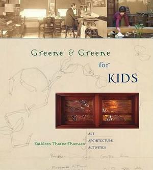 Greene & Greene for Kids