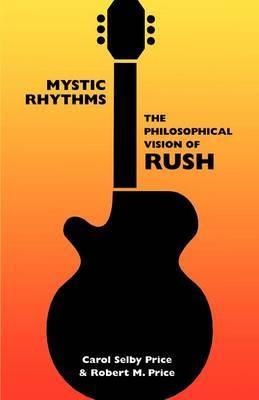 Mystic Rhythms: The Philosophical Vision of Rush