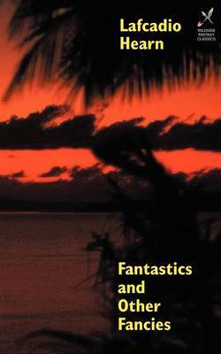 Fantastics and Other Fancies