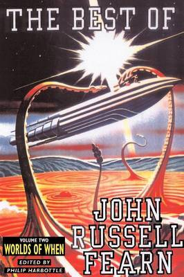 The Best of John Russell Fearn: Volume Two: Outcasts of Eternity and Other Stories