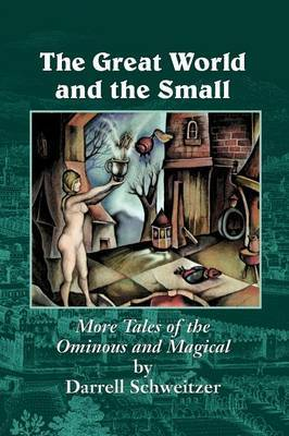The Great World and the Small: More Tales of the Ominous and Magical