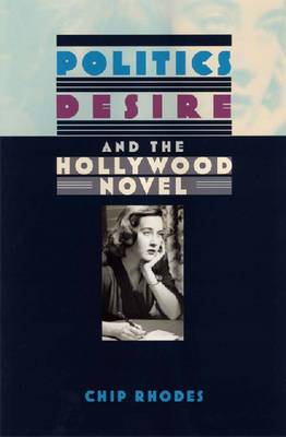 Politics, Desire, and the Hollywood Novel