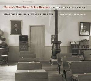 Harker's One-room Schoolhouses: Visions of an Iowa Icon