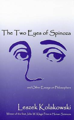 The Two Eyes of Spinoza: And Other Essays on Philosophers