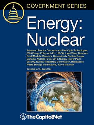 Energy: Nuclear: Advanced Reactor Concepts and Fuel Cycle Technologies, 2005 Energy Policy Act (P.L. 109-58), Light Water Reactors, Small Modular Reactors, Generation IV Nuclear Energy Systems, Nuclear Power 2010, Nuclear Power Plant Security, Nuclear Reg