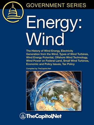 Energy: Wind: The History of Wind Energy, Electricity Generation from the Wind, Types of Wind Turbines, Wind Energy Potential, Offshore Wind Technology, Wind Power on Federal Land, Small Wind Turbines, Economic and Policy Issues, Tax Policy