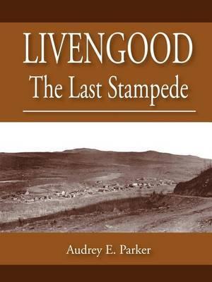 Livengood: The Last Stampede