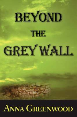 Beyond the Grey Wall