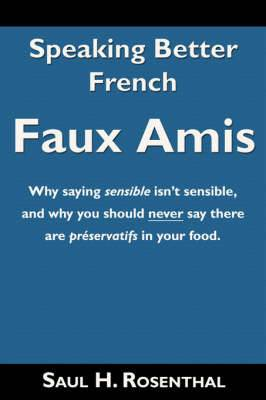 Speaking Better French: Faux Amis
