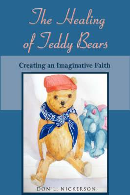 The Healing of Teddy Bears: Creating an Imaginative Faith
