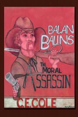 Balan Balins: The Moral Assassin