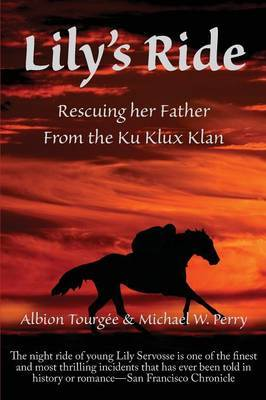 Lily's Ride: Rescuing Her Father from the Ku Klux Klan