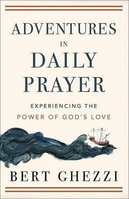 Adventures in Daily Prayer: Experiencing the Power of God's Love