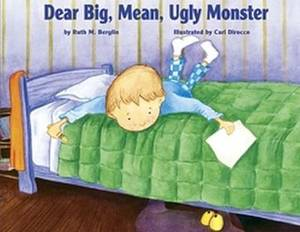 Dear Big, Mean, Ugly, Monster