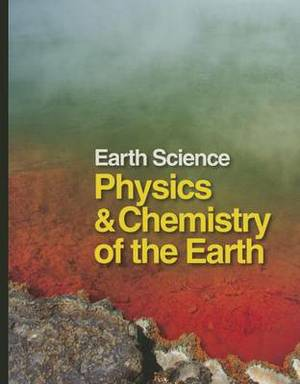 Earth Science: Physics and Chemistry of the Earth - Volume 1