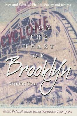 From the Heart of Brooklyn, Volume 2: New and Selected Fiction, Poetry and Drama