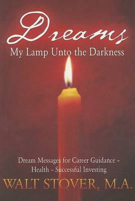 Dreams: My Lamp Unto the Darkness