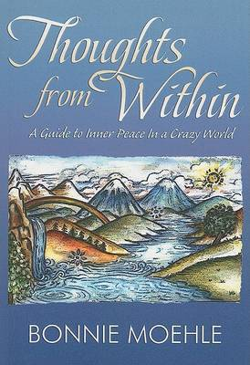 Thoughts from Within: A Guide to Inner Peace in a Crazy World