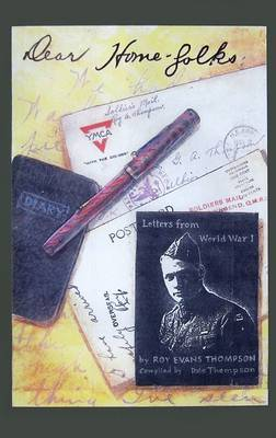 Dear Homefolks: A Doughboy's Letters and Diaries