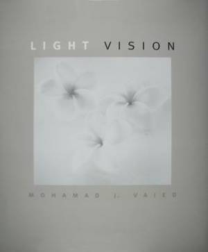 Light Vision: A Book of Black and White Photographs
