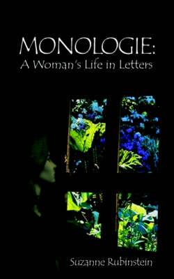 Monologie: A Woman's Life in Letters