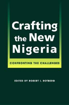 Crafting the New Nigeria: Confronting the Challenges