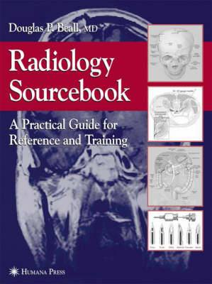 Radiology Sourcebook: A Practical Guide for Reference and Training