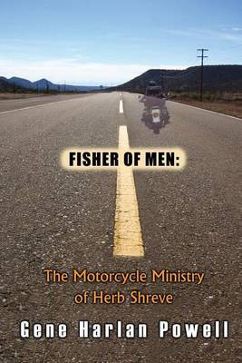 Fisher of Men: The Motorcycle Ministry of Herb Shreve