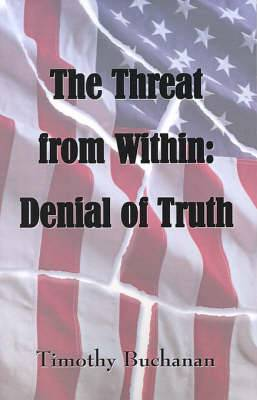The Threat from Within: Denial of Truth