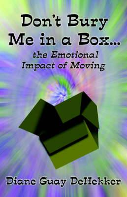 Don't Bury Me in a Box...: The Emotional Impact of Moving