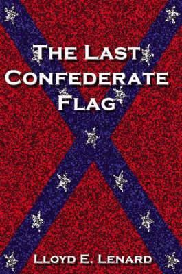 The Last Confederate Flag