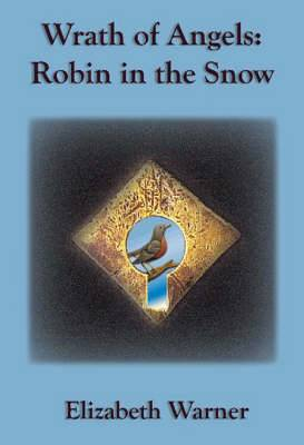 Wrath of Angels: Robin in the Snow