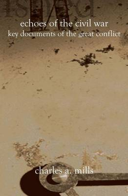 Echoes of the Civil War: Key Documents of the Great Conflict