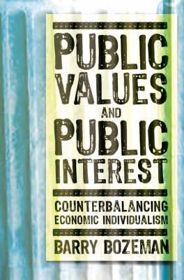 Public Values and Public Interest: Counterbalancing Economic Individualism