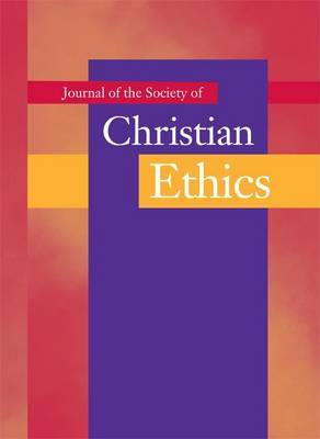 Journal of the Society of Christian Ethics: Spring/Summer 2008, volume 28, no. 1