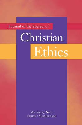Journal of the Society of Christian Ethics: Spring/Summer 2009, volume 29, no. 1