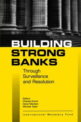Building Strong Banks Through Surveillance and Resolution