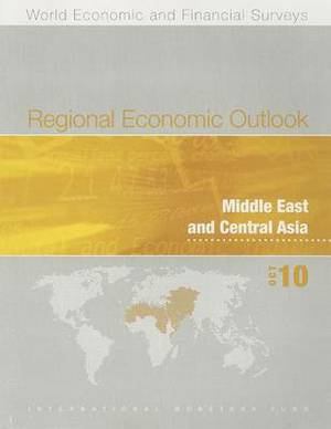 Regional Economic Outlook, Middle East and Central Asia, October 2010
